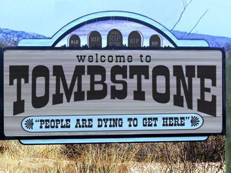 Tombstone welcome sign